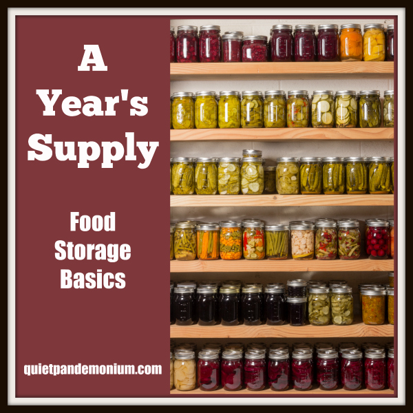 A Year's Supply–Food Storage Basics
